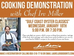 """Join us on Wednesday, January 18th for Cooking Class with Chef Irv! Chef will be preparing """"Gulf Coast Oyster Classics"""" for the class. Call 850-316-7716 or email laurel@goodgrits for more information and to make your reservation!  The class will cover everything from shopping and preparation to presentation. The class costs $45 per person, which covers cooking demonstration, tastings of the food, wine pairings, and a take-home recipe booklet.  Downtown Pensacola 