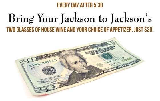 """Bring your Jackson to Jackson's"" for an appetizer with two glasses of house wine for only $20! #JacksonsRestaurant"
